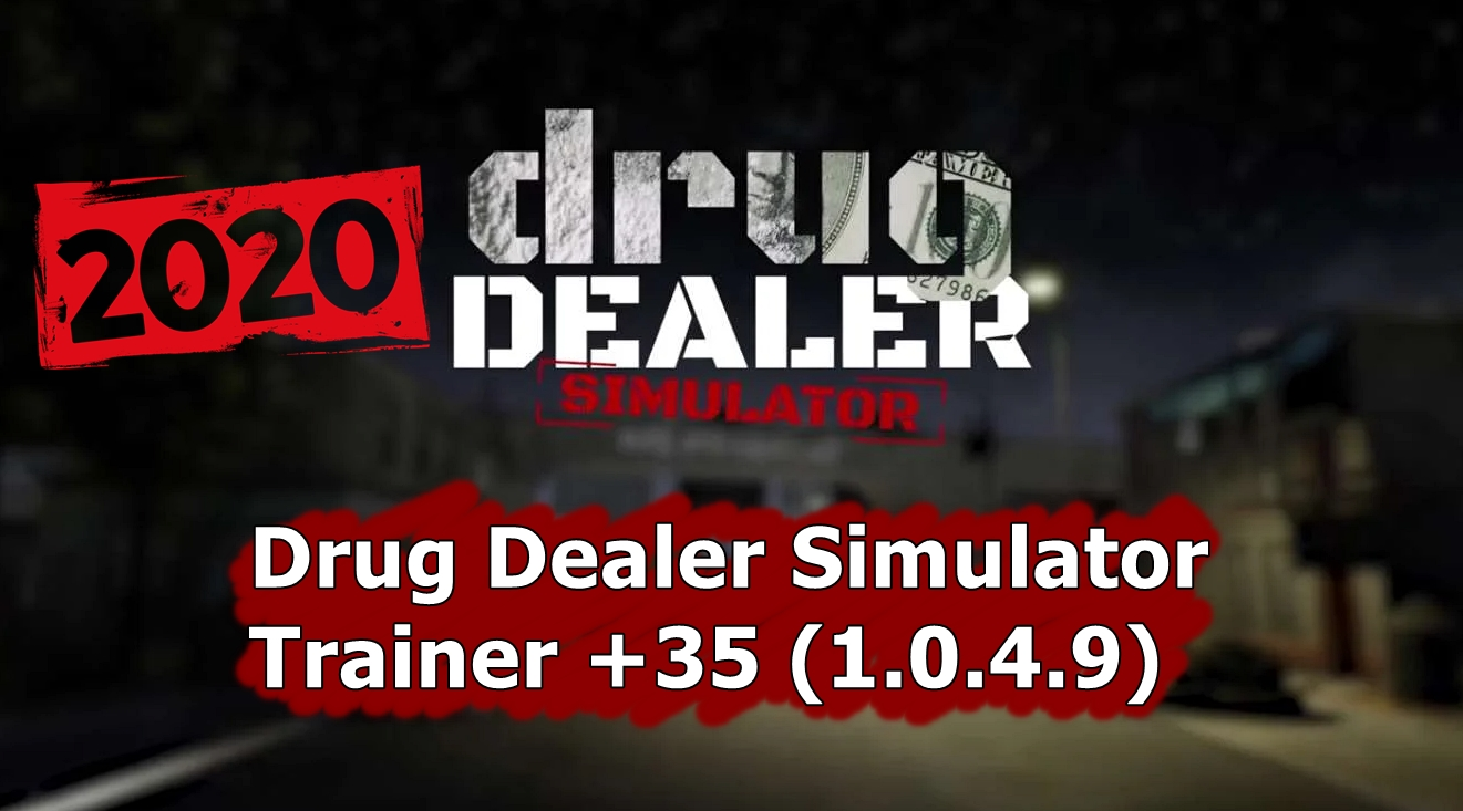 Drug Dealer Simulator Trainer +35 (2020) Full İndir